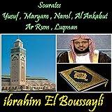 Sourates Yusuf , Maryam , Naml , Al Ankabut , Ar Rum , Luqman (Quran)