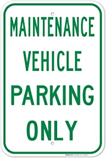 Maintenance Vehicle Parking Only Sign, 12x18 Inches, Rust Free .063 Aluminum, Fade Resistant, Easy Mounting, Indoor/Outdoo...