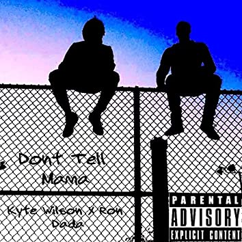 Don't Tell Mama (feat. Ron Dada)