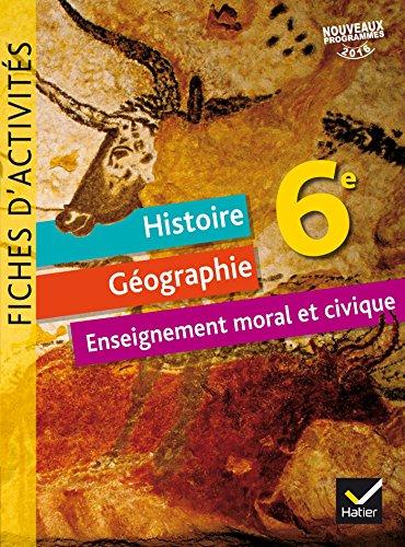 Histoire-Géographie Enseignement Moral et Civique 6e éd. 2016