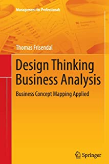 Design Thinking Business Analysis: Business Concept Mapping Applied