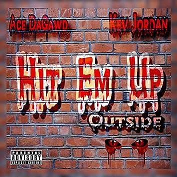 Hit Em Up (Outside) [feat. Kev Jordan]