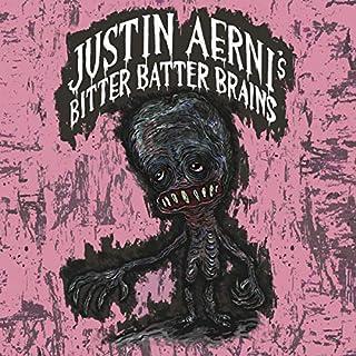 Justin Aerni's Bitter Batter Brains cover art