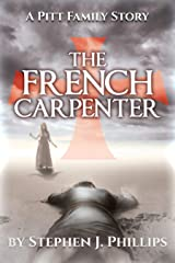 The French Carpenter (The Pitt Family Saga Book 1) Kindle Edition