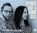 Seemed Like a Good Idea - Haden, Petra & Harris, Jesse