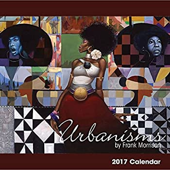 Shades of Color 2017 Urbanisms African American 16 Month Calendar by Frank Morrison 12 by 12   17FM