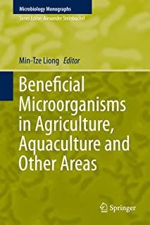 Beneficial Microorganisms in Agriculture, Aquaculture and Other Areas (Microbiology Monographs Book 29)