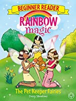 Rainbow Magic Beginner Reader: The Pet Keeper Fairies: Book 6