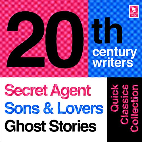 Quick Classics Collection: 20th-Century Writers: The Secret Agent, Sons and Lovers, Ghost Stories Titelbild