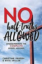 No Half-Truths Allowed: Understanding the Complete Gospel Message
