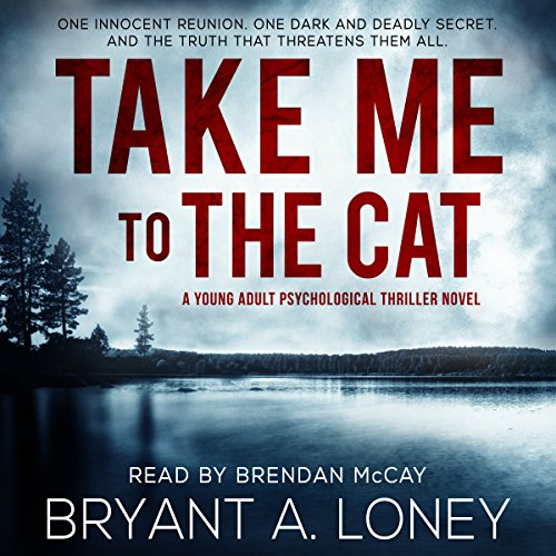 Take Me to the Cat                   By:                                                                                                                                 Bryant A. Loney                               Narrated by:                                                                                                                                 Brendan McCay                      Length: 10 hrs and 35 mins     Not rated yet     Overall 0.0