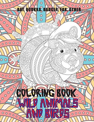 Wild Animals and Birds - Coloring Book - Bat, Quokka, Badger, Fox, other