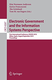 Electronic Government and the Information Systems Perspective: First International Conference, EGOVIS 2010, Bilbao, Spain,...
