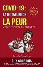 Covid-19 : la dictature de la peur: De l'autoritarisme à l'acceptation