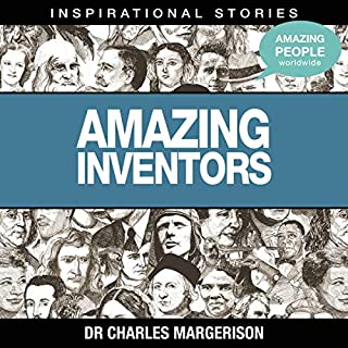 Amazing Inventors                   Written by:                                                                                                                                 Dr. Charles Margerison                               Narrated by:                                                                                                                                 full cast                      Length: 48 mins     Not rated yet     Overall 0.0