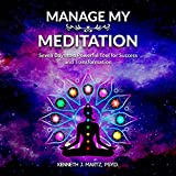 Manage My Meditation: Seven Days to a Powerful Tool for Success and Transformation (Manage My Emotion Series)