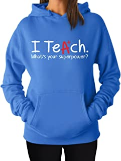 TeeStars - I Teach Whats Your Superpower? Gift Idea for Teacher Women Hoodie