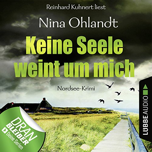 Keine Seele weint um mich     John Benthien - Die Jahreszeiten-Reihe 4              By:                                                                                                                                 Nina Ohlandt                               Narrated by:                                                                                                                                 Reinhard Kuhnert                      Length: 4 hrs and 19 mins     6 ratings     Overall 4.8