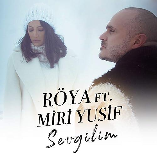 Sevgilim Feat Miri Yusif By Roya On Amazon Music Amazon Com