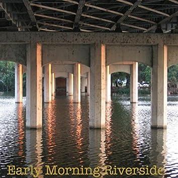 Early Morning Riverside