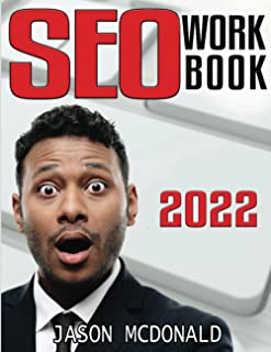 SEO Workbook: Search Engine Optimization Success in Seven Steps (2022 Online Marketing)