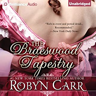 The Braeswood Tapestry                   By:                                                                                                                                 Robyn Carr                               Narrated by:                                                                                                                                 Alison Larkin                      Length: 10 hrs and 54 mins     65 ratings     Overall 3.9