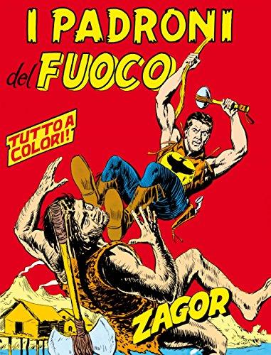 Zagor. I padroni del fuoco: Zagor 016 a colori. I padroni del fuoco (Zagor Edizione a colori Vol. 16) (Italian Edition)