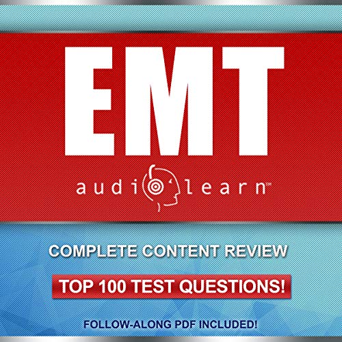 EMT AudioLearn - Complete Audio Review for the National Registry of Emergency Medical Technicians (NREMT) Certification Exam! audiobook cover art