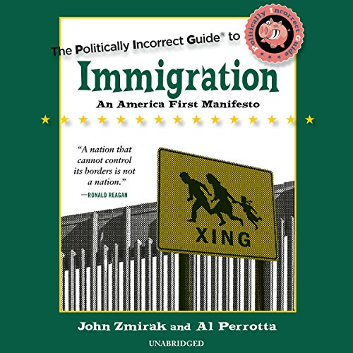 The Politically Incorrect Guide to Immigration audiobook cover art