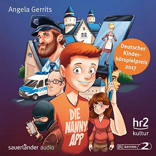 Die Nanny-App                   Autor:                                                                                                                                 Angela Gerrits                               Sprecher:                                                                                                                                 Jakob Roden,                                                                                        Andrea Dewell,                                                                                        Elias Huber,                   und andere                 Spieldauer: 42 Min.     5 Bewertungen     Gesamt 5,0