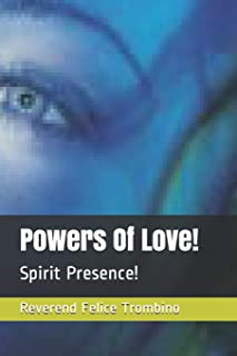 Powers Of Love!: Spirit Presence!