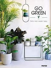 GO GREEN. Plants make people happy