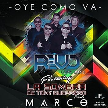 Oye Como Va (feat. La Sombra De Tony Guerrero & Marco)