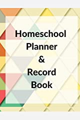 Homeschool Planner & Record Book: Undated 52 Week for planning by day or subject with extra dot grid and lined pages (Undated Homeschool Planner) Paperback