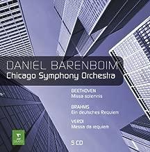 Beethoven: Missa Solemnis / Brahms: Ein deutsches requiem / Verdi: Messa da requiem by Daniel Barenboim / Chicago Symphony Orchestra