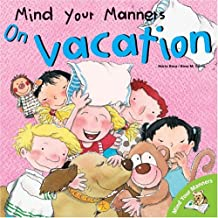 Mind Your Manners: On Vacation (Mind Your Manners Series)