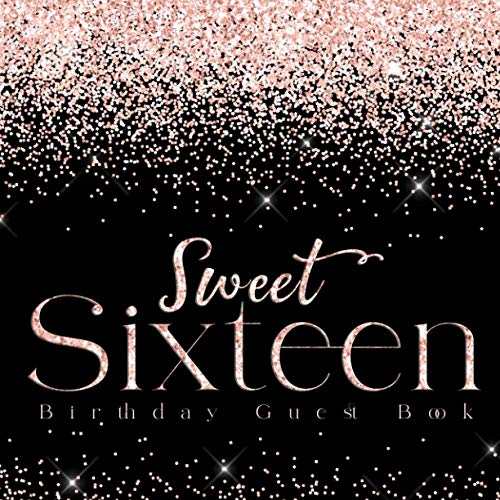 Sweet Sixteen Birthday Guest Book: 16th Party Pink Glittery Style Signing in Guestbook For Family Friends To Write In Messages Good Wishes Blank Photo ... Keepsake Memory Book Black Blush Pink