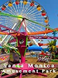 Clip: Santa Monica Amusement Park