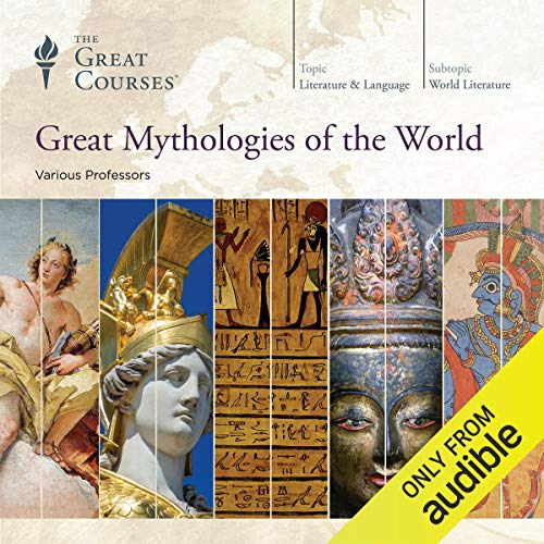 Great Mythologies of the World                   Written by:                                                                                                                                 The Great Courses,                                                                                        Grant L. Voth,                                                                                        Julius H. Bailey,                   and others                          Narrated by:                                                                                                                                 Grant L. Voth,                                                                                        Julius H. Bailey,                                                                                        Kathryn McClymond,                   and others                 Length: 31 hrs and 36 mins     37 ratings     Overall 4.5