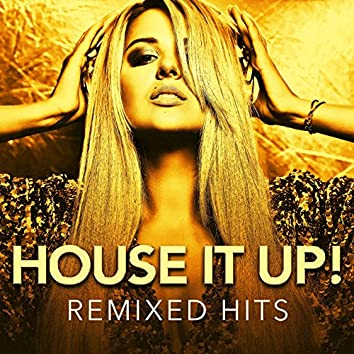 House It Up! Remixed Hits