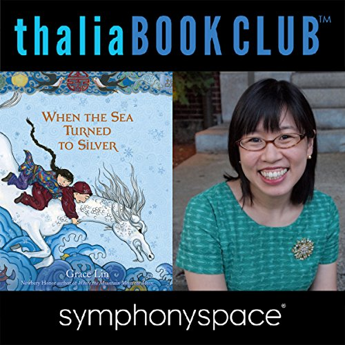 Thalia Kids' Book Club: Grace Lin, When the Sea Turned to Silver audiobook cover art