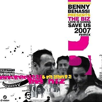 Love is Gonna Save Us - 2007 Remix (Benny Benassi Presents The Biz)
