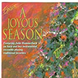 A Joyous Season Featuring Julie Hammerback on Harp: Joy to the World, We Three Kings / I Saw Three Ships, the First Noel, Away in a Manger, Ave Maria, Deck the Halls, Silent Night, O Come O Come Emmanuel / What Child Is This, Laudation, Christmas Medley, Sheep May Safely Graze, It Came Upon a Midnight Clear, Jesu Joy of Man's Desiring, O Holy Night / Rejoice Rejoice