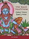 The Baul Tradition: Sahaj Vision East and West (English Edition)