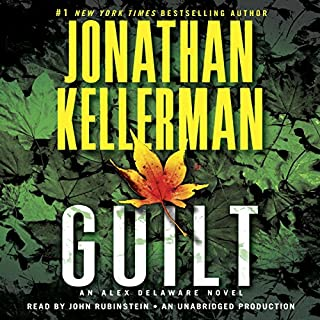 Guilt     An Alex Delaware Novel              By:                                                                                                                                 Jonathan Kellerman                               Narrated by:                                                                                                                                 John Rubinstein                      Length: 13 hrs and 21 mins     925 ratings     Overall 4.1