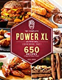 The Complete Power XL Air Fryer Grill Cookbook 2021: 650+ Quick and Mouth-Watering Recipes to Enjoy with Family & Friends!
