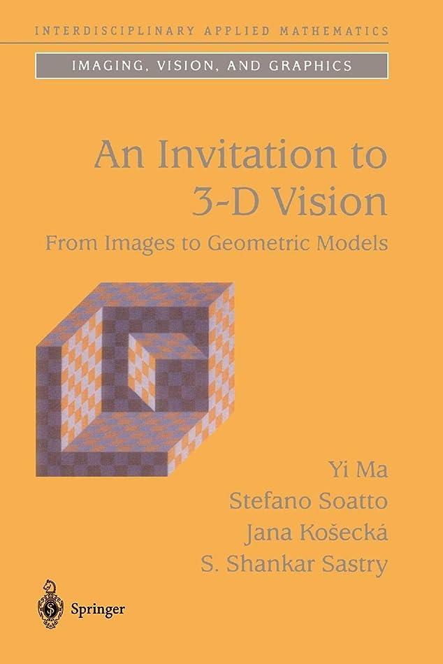 帝国聡明マントAn Invitation to 3-D Vision: From Images to Geometric Models (Interdisciplinary Applied Mathematics)