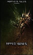 Ripped Genes: The Biopunk Special Issue Ebook (Morpheus Tales Special Issues)
