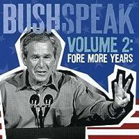 Bushspeak 2: Four More Years