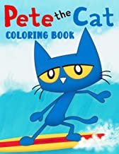 Pete The Cat Coloring Book: Perfect Coloring Book For Pete The Cat Lovers With Flawless Illustrations To Unleash Artistic ...
